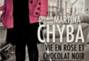 «Vie en rose et chocolat noir», de Martina Chyba, éditions Favre. DR