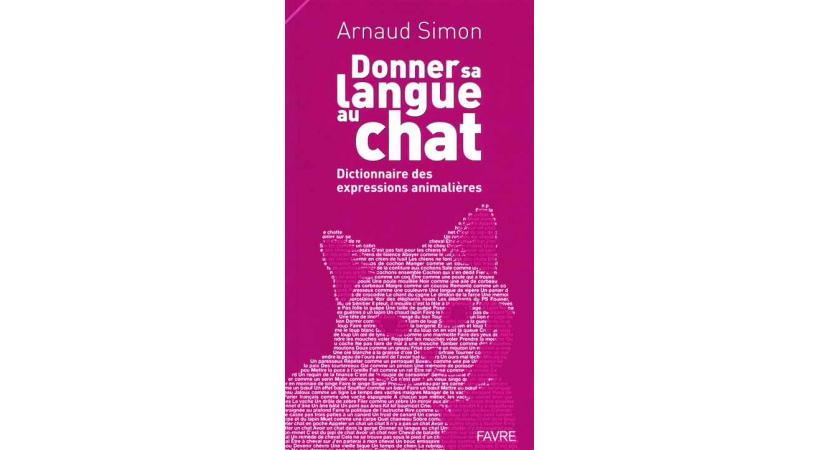 Donner sa langue au chat - Arnaud Simon